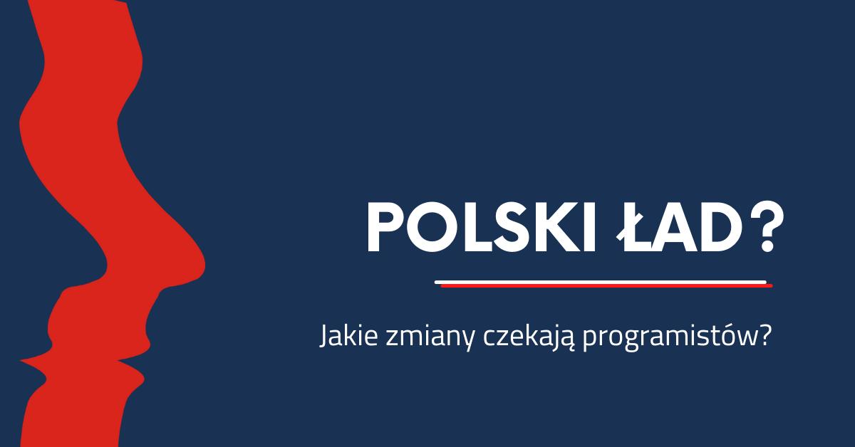 Polski Ład 2.0. Jakie zmiany czekają programistów?